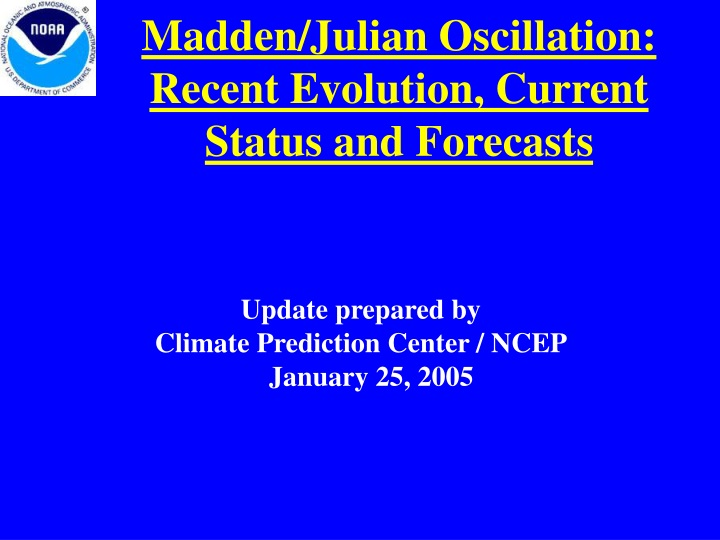 madden julian oscillation recent evolution current status and forecasts n.