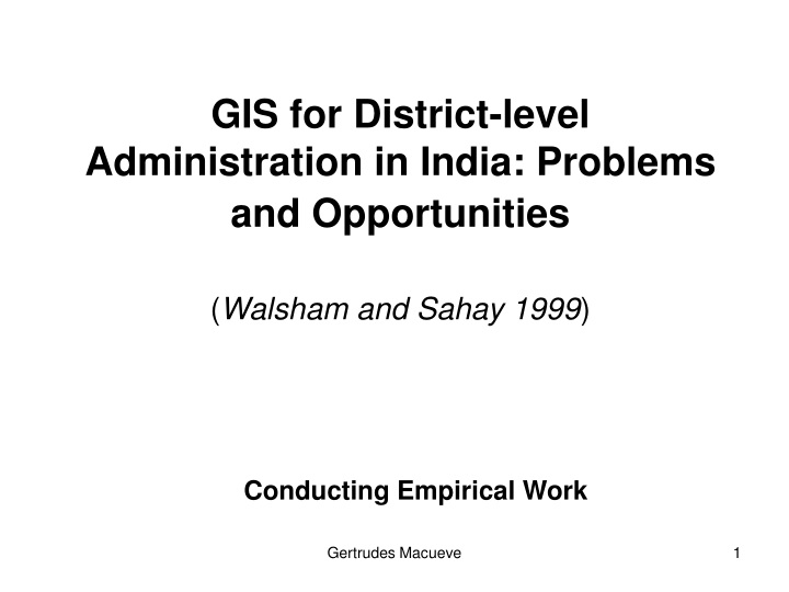 gis for district level administration in india problems and opportunities walsham and sahay 1999 n.