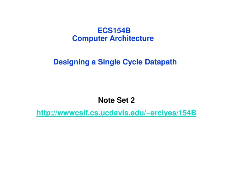 ecs154b computer architecture designing a single cycle datapath n.