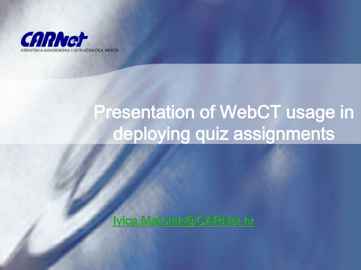 presentation of webct usage in deploying quiz assignments n.