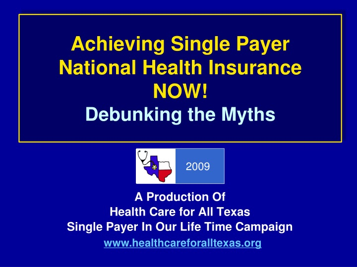 achieving single payer national health insurance now debunking the myths n.