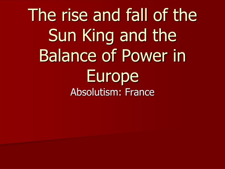 the rise and fall of the sun king and the balance of power in europe n.