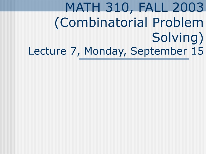 math 310 fall 2003 combinatorial problem solving lecture 7 monday september 15 n.