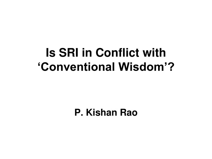 is sri in conflict with conventional wisdom n.