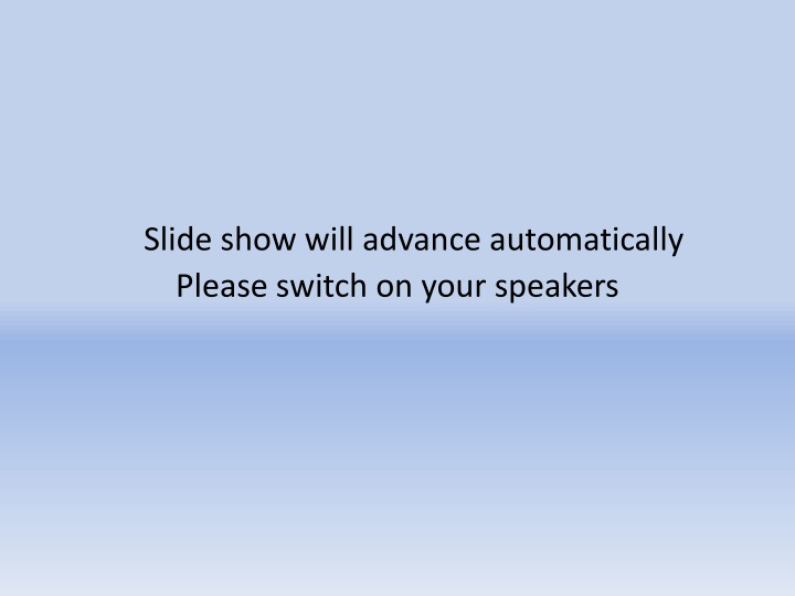 slide show will advance automatically please n.