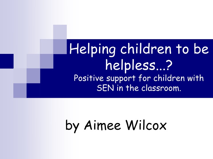 helping children to be helpless positive support for children with sen in the classroom n.