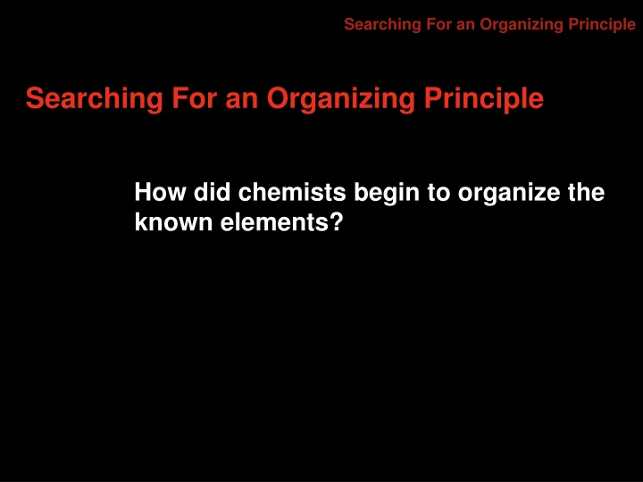 searching for an organizing principle n.