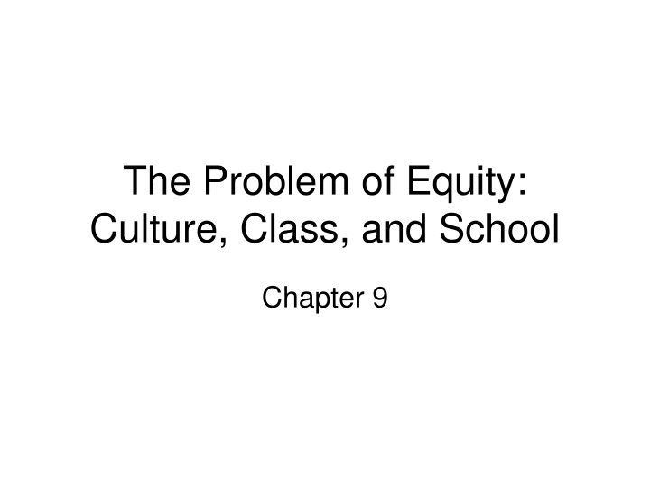 the problem of equity culture class and school n.