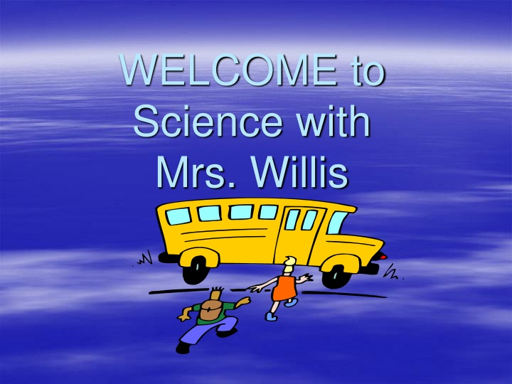 welcome to science with mrs willis n.