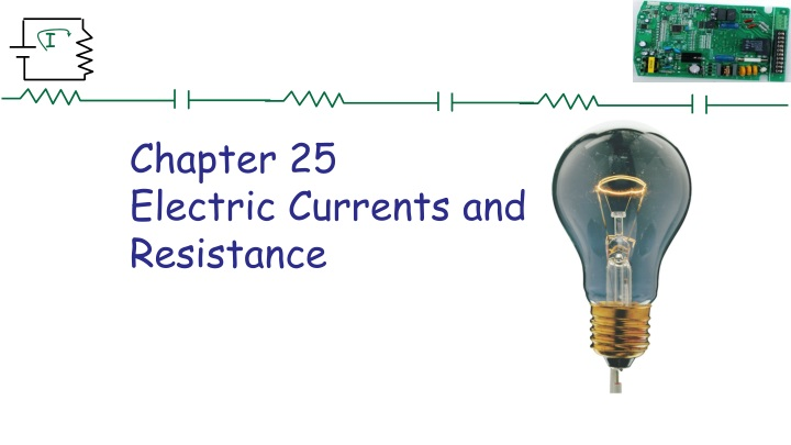 chapter 25 electric currents and resistance n.