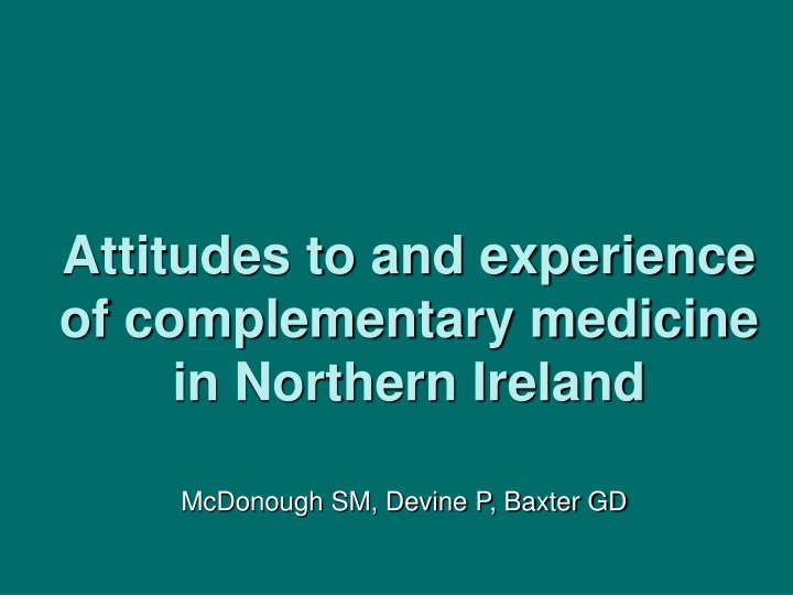 attitudes to and experience of complementary medicine in northern ireland n.