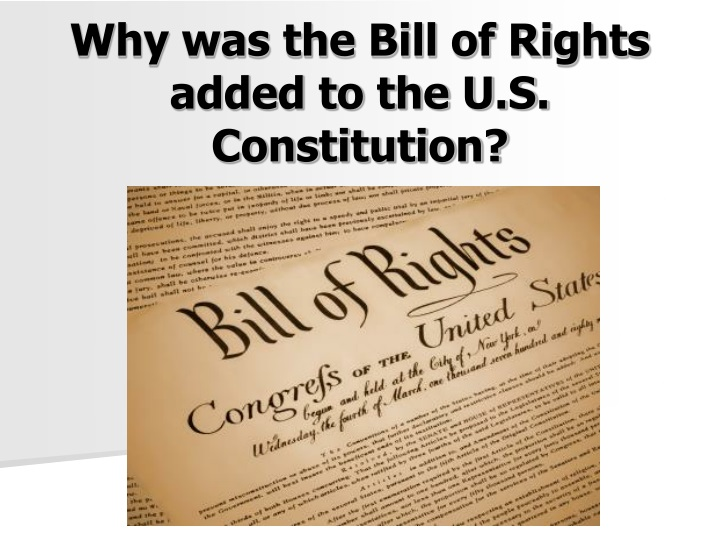 why was the bill of rights added n.