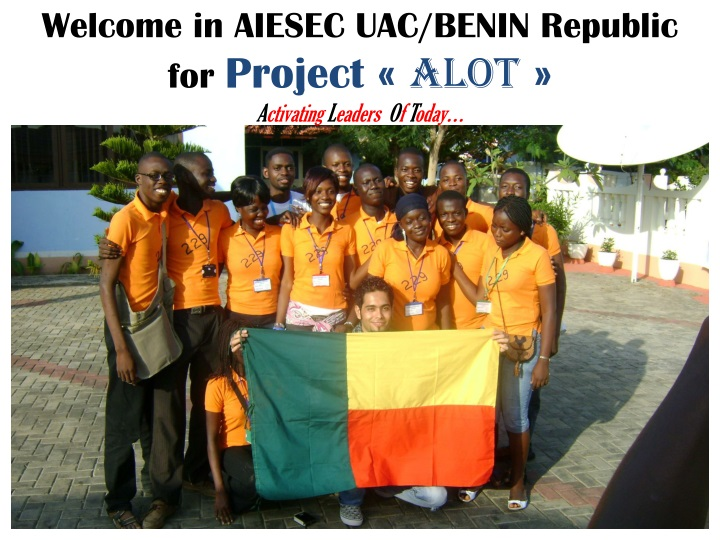 welcome in aiesec uac benin republic for project alot a ctivating l eaders o f t oday n.