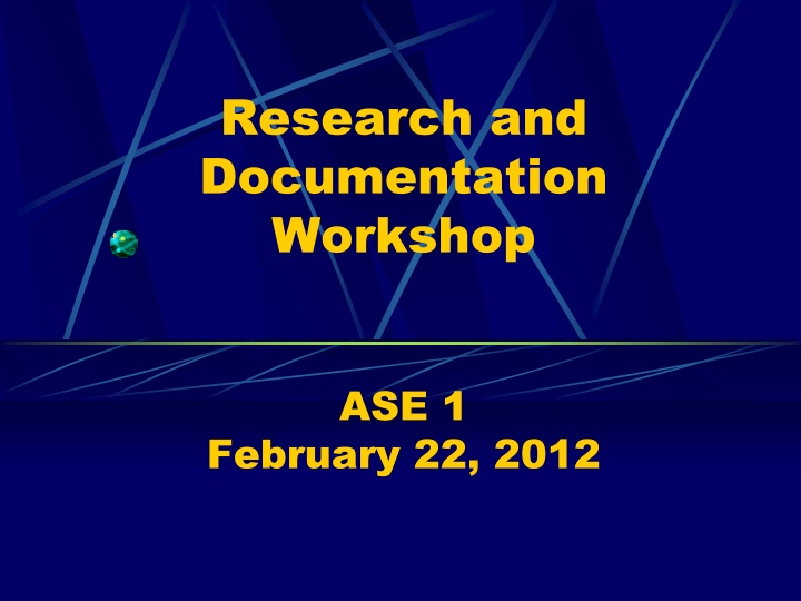 research and documentation workshop ase 1 february 22 2012 n.
