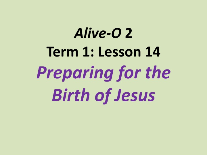 alive o 2 term 1 lesson 14 preparing for the birth of jesus n.
