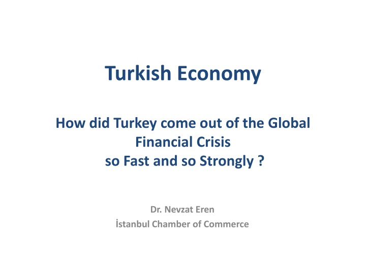 turkish economy how did turkey come out of the global financial crisis so fast and so strongly n.