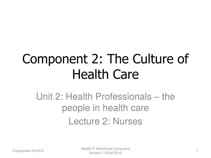 component 2 the culture of health care n.