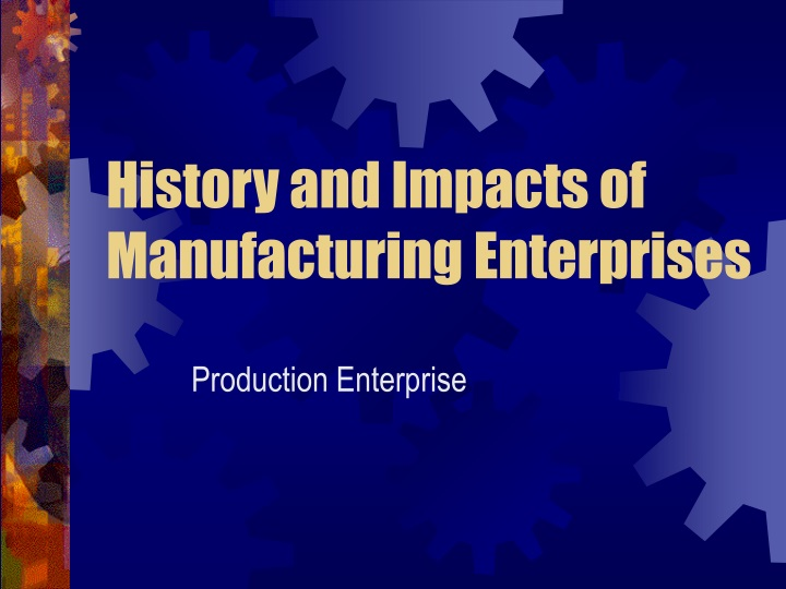 history and impacts of manufacturing enterprises n.
