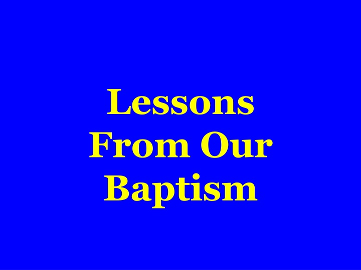 lessons from our baptism n.