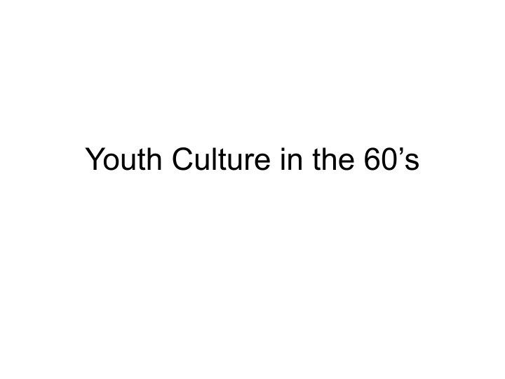 youth culture in the 60 s n.