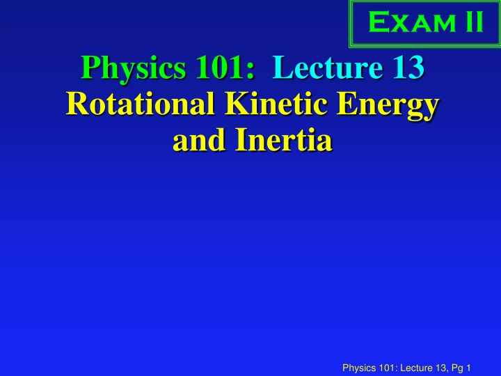 physics 101 lecture 13 rotational kinetic energy and inertia n.