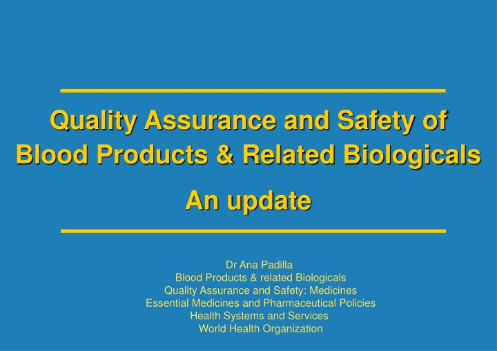 quality assurance and safety of blood products n.