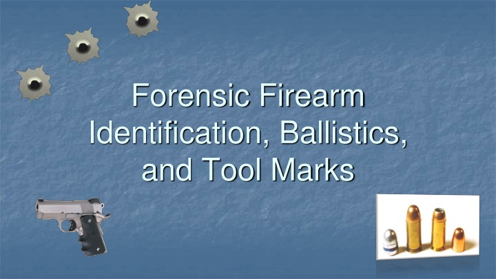 forensic firearm identification ballistics and tool marks n.