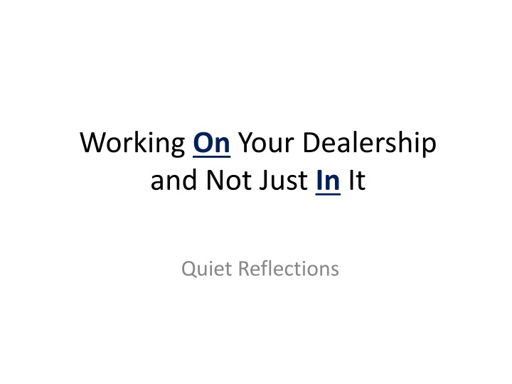 working on your dealership and not just in it n.