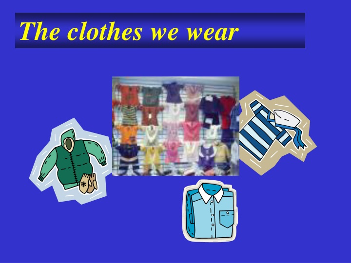 the clothes we wear n.