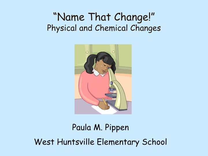 name that change physical and chemical changes n.
