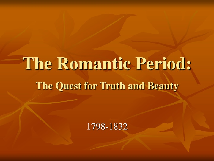 the romantic period the quest for truth and beauty n.