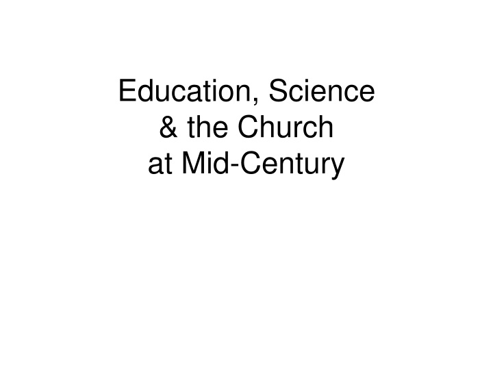 education science the church at mid century n.