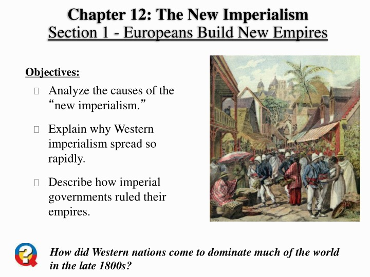 chapter 12 the new imperialism section 1 europeans build new empires n.