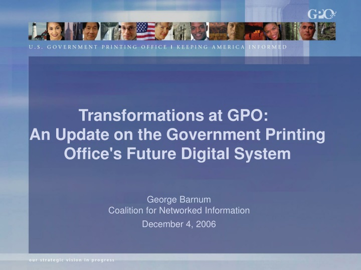 transformations at gpo an update on the government printing office s future digital system n.
