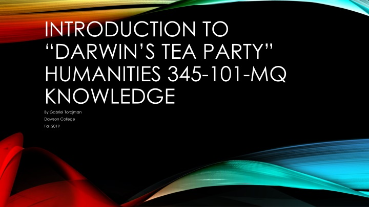 introduction to darwin s tea party humanities 345 101 mq knowledge n.