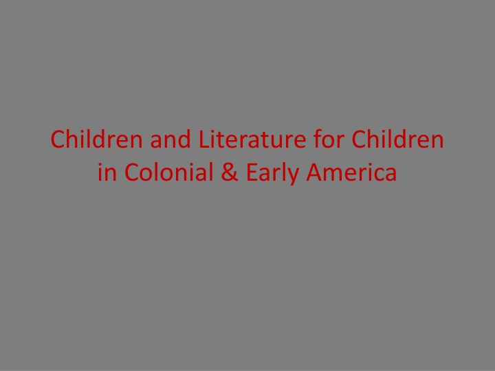 children and literature for children in colonial early america n.