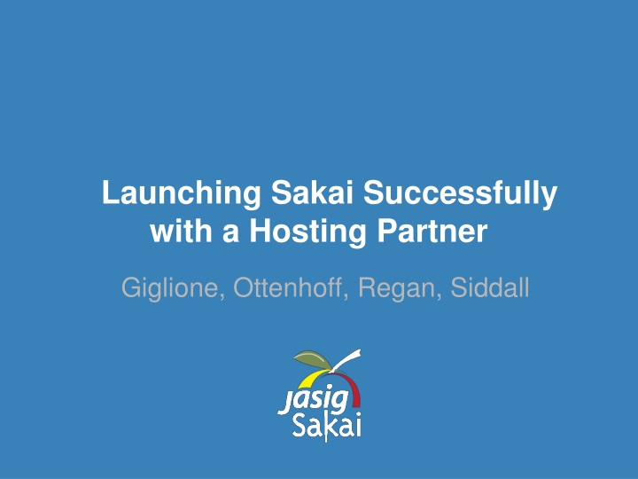 launching sakai successfully with a hosting partner n.