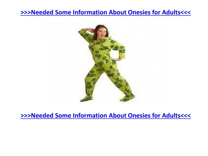 needed some information about onesies for adults n.