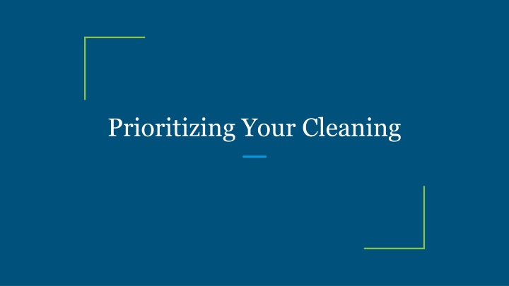 prioritizing your cleaning n.