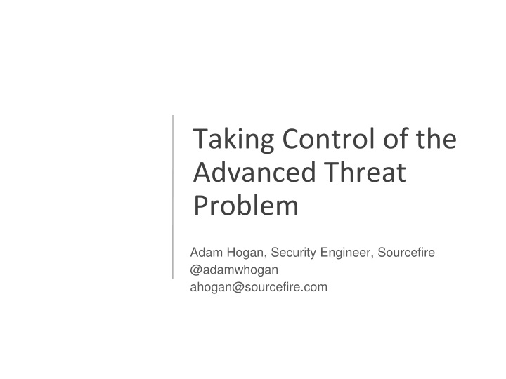 taking control of the advanced threat problem n.