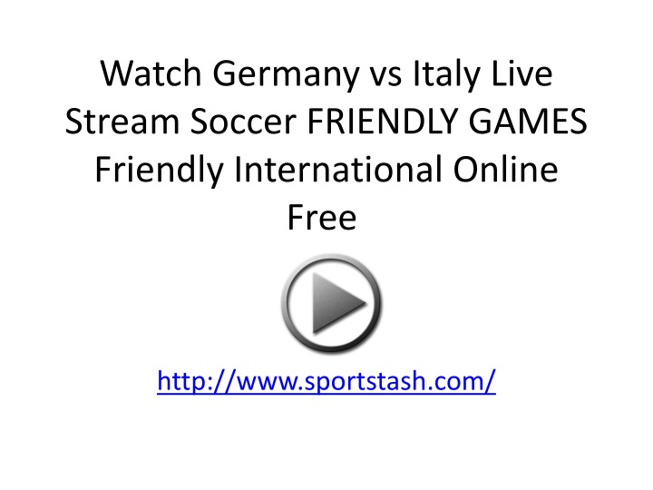 watch germany vs italy live stream soccer friendly games friendly international online free n.
