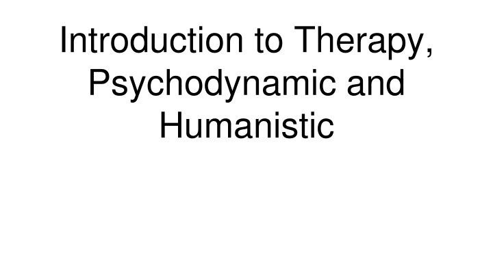 introduction to therapy psychodynamic and humanistic n.