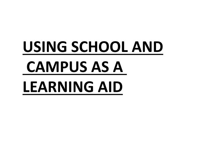 using school and campus as a learning aid n.