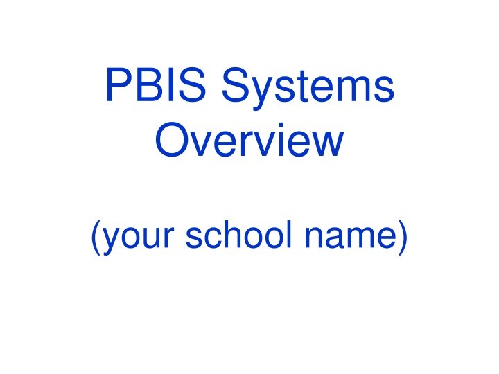 pbis systems overview your school name n.