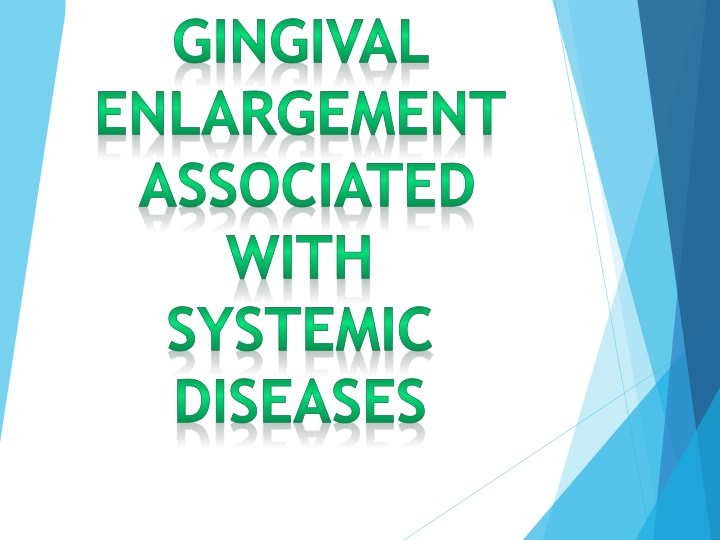 gingival enlargement associated with systemic n.