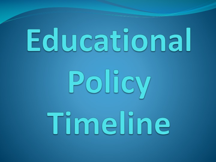 educational policy t imeline n.