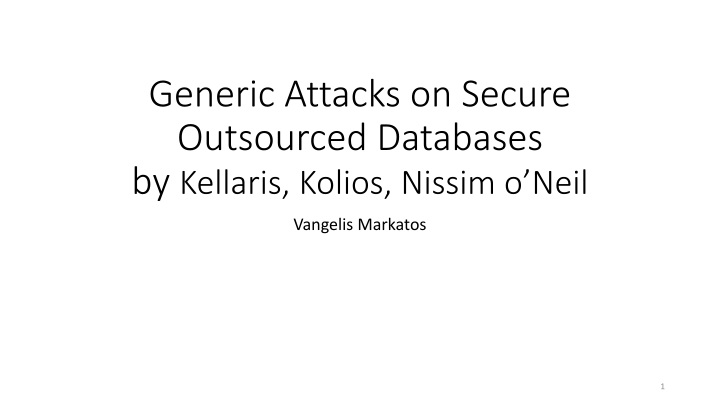 generic attacks on secure outsourced databases by kellaris kolios nissim o neil n.