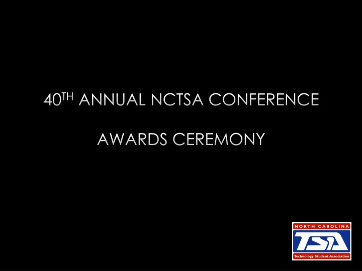 40 th annual nctsa conference awards ceremony n.