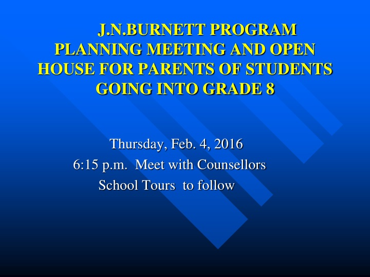 j n burnett program planning meeting and open house for parents of students going into grade 8 n.