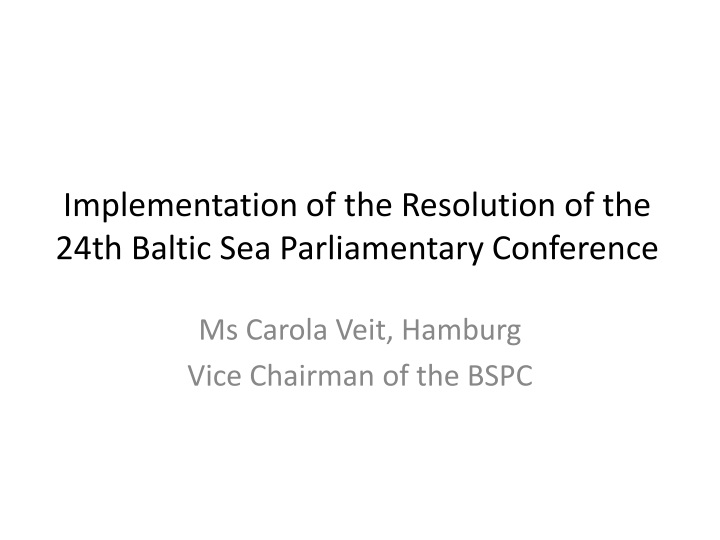 implementation of the resolution of the 24th baltic sea parliamentary conference n.